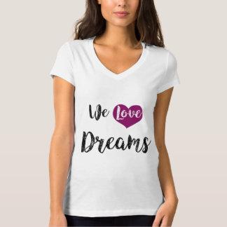 """We love Dreams "" T-Shirt"