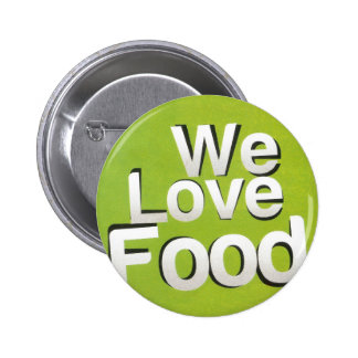 We love food pinback button
