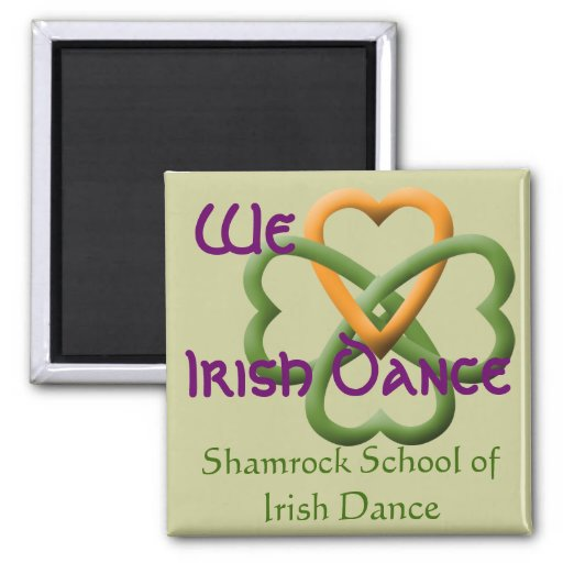 We love Irish Dance 2 Inch Square Magnet