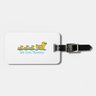 WE LOVE MOMMY TRAVEL BAG TAGS