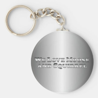 We Love Moose and Squirrel - Basic Keychain