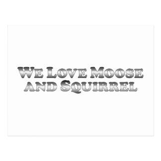 We Love Moose and Squirrel - Basic Postcard