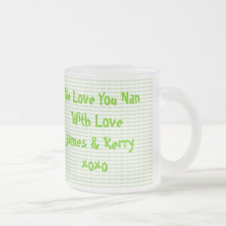We Love Nan Frosted Glass Coffee Mug