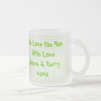 We Love Nan 10 Oz Frosted Glass Coffee Mug
