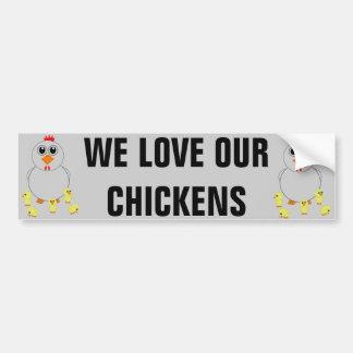 We Love Our Chickens Bumper Sticker Car Bumper Sticker