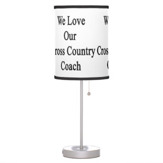 We Love Our Cross Country Coach Desk Lamp
