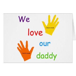 We Love Our Daddy (2 Children) Greeting Card