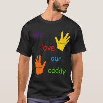 We Love Our Daddy (2 Children) T-Shirt