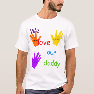 We Love Our Daddy (3 Children) T-Shirt