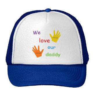 We Love Our Daddy Cap Trucker Hat