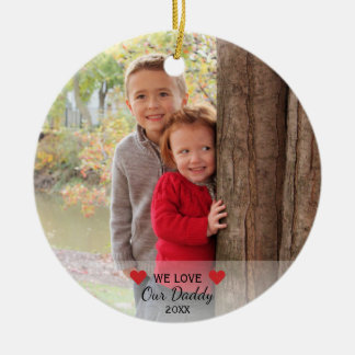 We Love Our Daddy | Hearts & 2 Photos Christmas Ceramic Ornament