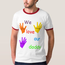 We Love Our Daddy (Multiple Children) T-Shirt