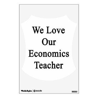 We Love Our Economics Teacher Wall Decor