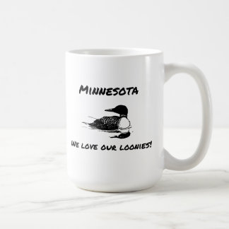 We Love Our Loonies Funny MN Coffee Cup