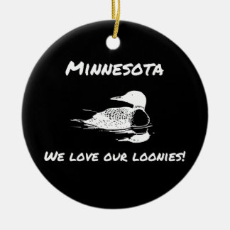 We Love Our Loonies Funny MN Ornament