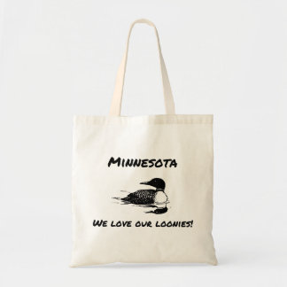We Love Our Loonies Funny MN Tote Bag