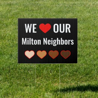 We Love our Milton Neighbors Double-Side Yard Sign