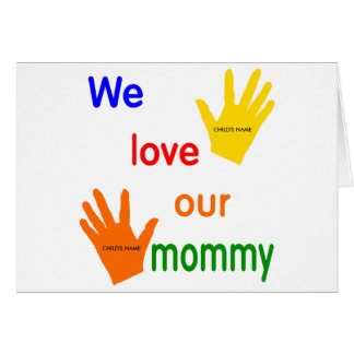 We Love Our Mommy (2 Children) Card Template