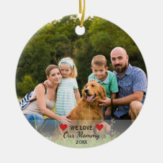 We Love Our Mommy 2 Photo Christmas Ceramic Ornament