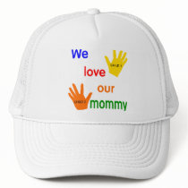 We Love Our Mommy Template Cap