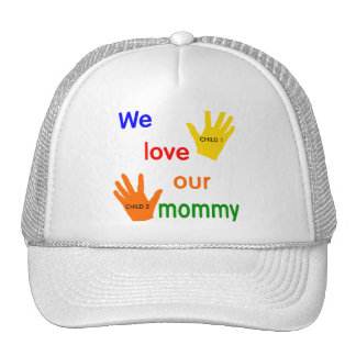 We Love Our Mommy Template Cap Hats