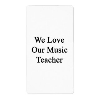 We Love Our Music Teacher Custom Shipping Labels