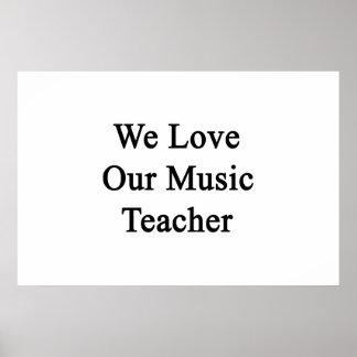 We Love Our Music Teacher Poster
