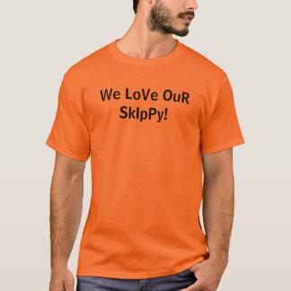 We LoVe OuR SkIpPy! T-Shirt