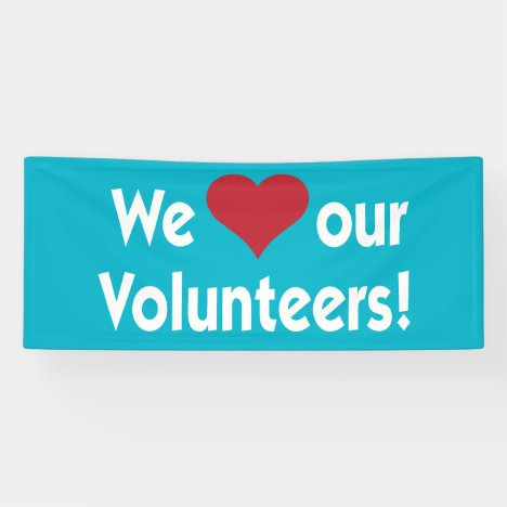 We Love Our Volunteers with Heart Banner