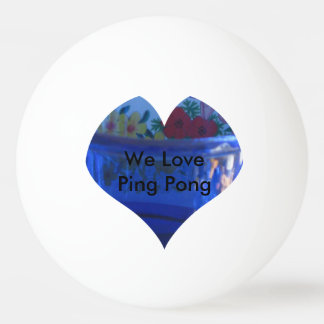 We Love Ping Pong Balls Ping Pong Ball