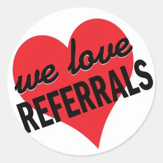 We Love Referrals business message Classic Round Sticker