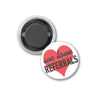 We Love Referrals business message Magnet