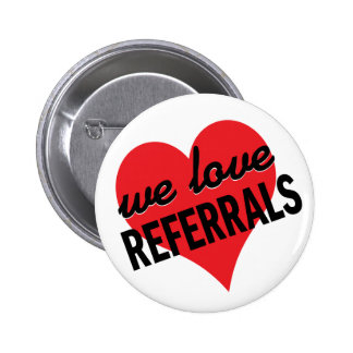 We Love Referrals business message Pinback Button