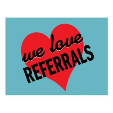 Professional Business We love referrals with heart postcard
