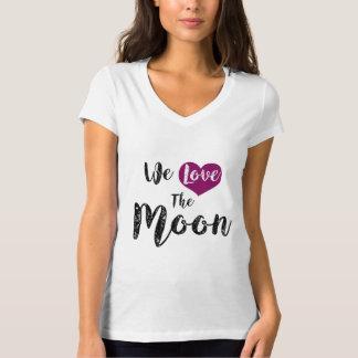 """We love the Moon "" T-Shirt"