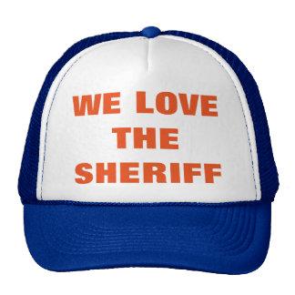 WE LOVE THE SHERIFF TRUCKER HAT
