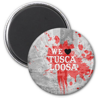 We Love Tuscaloosa (by Fancy Designs) 2 Inch Round Magnet