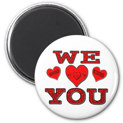 We Love You 2 Inch Round Magnet
