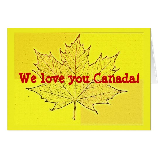 We Love You Canada! Card