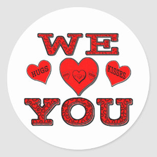 We Love You Classic Round Sticker