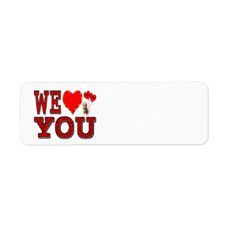We Love You Customizable Label