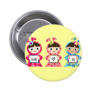 We Love You - Customize it! Pinback Button