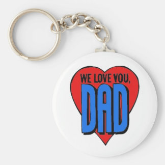 We Love You Dad Basic Round Button Keychain