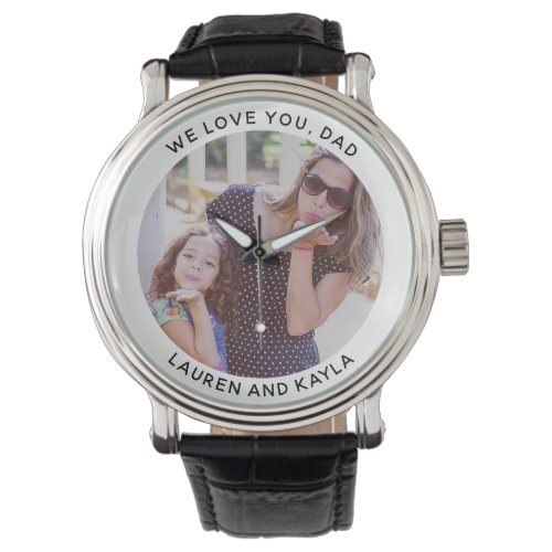 WE LOVE YOU DAD Modern Father's Day Photo Keepsake Watch