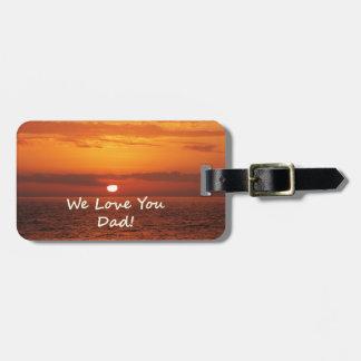 We Love You Dad Ocean Sunset orange Bag Tag