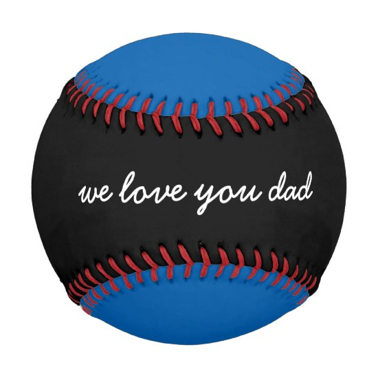 We Love You Dad Special Father's Day Gifts Games Baseball