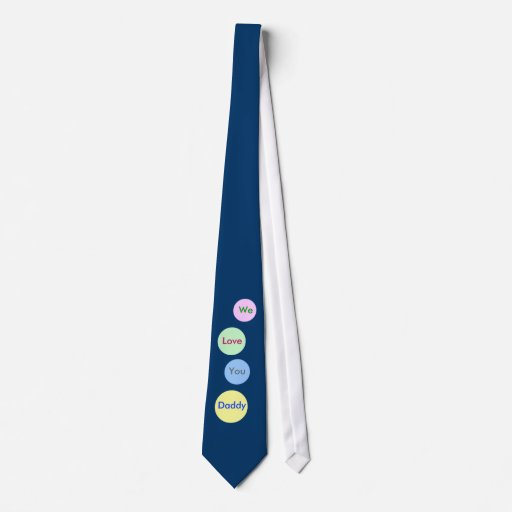 We Love You Daddy. Dark Blue Tie for Fathers.