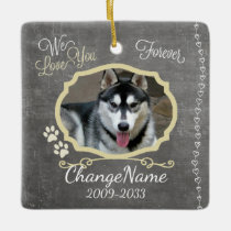 We Love You Forever Dog Memorial Keepsake Ceramic Ornament