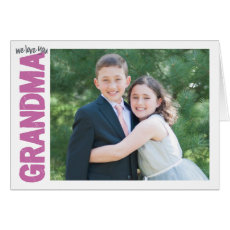 We Love you, Grandma! Card