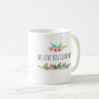 We Love You Grandma Mug